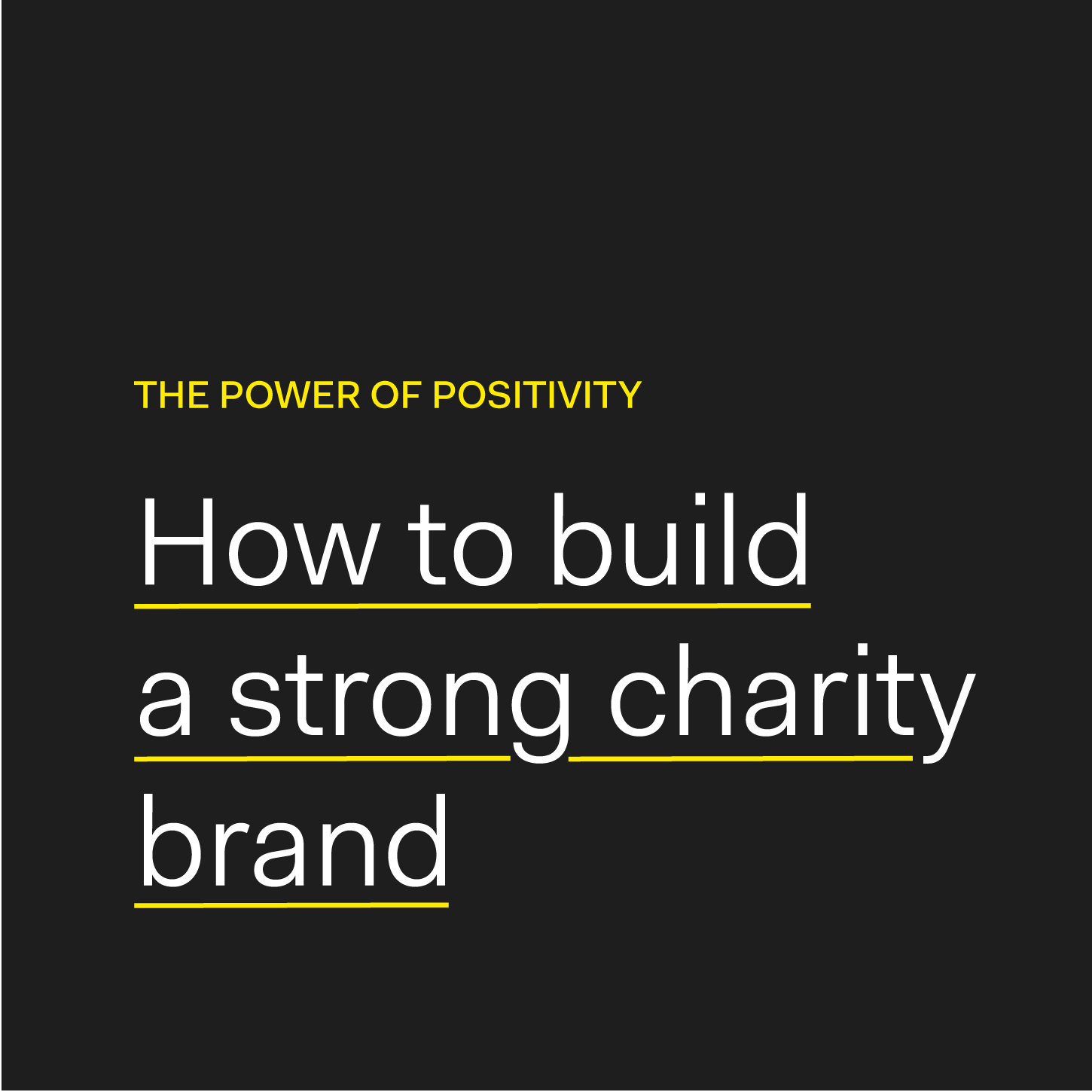 Creating powerful brands for the charity sector