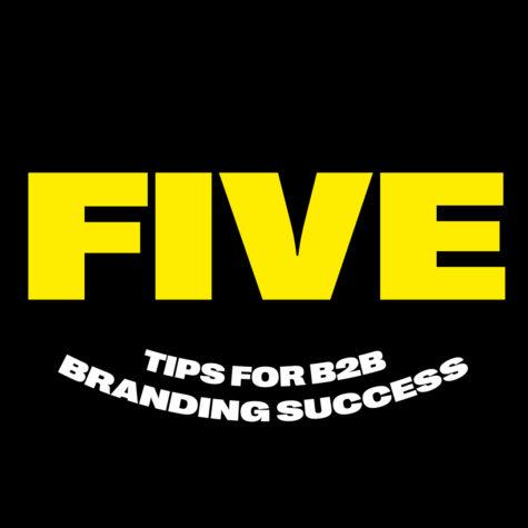5 tips for B2B branding success